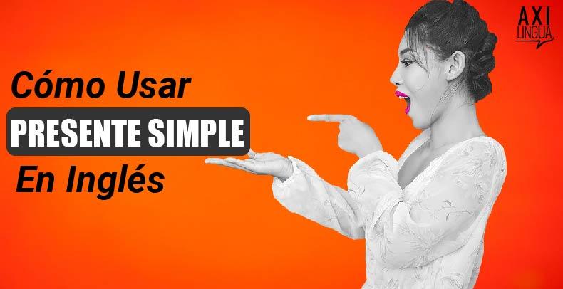 Como usar presente simple en ingles